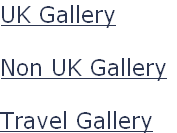 UK Gallery  Non UK Gallery  Travel Gallery